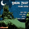 Sneak Thief: Prime Catch